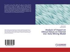 Analysis of Impact on Ethical Values on Internet Use: Data Mining Model kitap kapağı