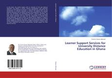 Bookcover of Learner Support Services for University Distance Education in Ghana