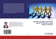 Bookcover of Gender equality and social policy in the EU: a case study of Britain