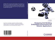 Capa do livro de Designing And Building Embedded Environment For Robotic Applications