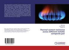 Bookcover of Thermal contact resistance across different metallic composite pair
