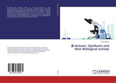Bookcover of β-lactams :Synthesis and their Biological activity