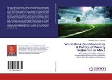 Copertina di World Bank Conditionalities & Politics of Poverty Reduction in Africa