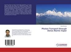 Bookcover of Photon Transport through Dense Atomic Vapor
