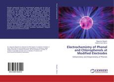 Electrochemistry of Phenol and Chlorophenols at Modified Electrodes的封面