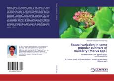 Sexual variation in some popular cultivars of mulberry (Morus spp.)的封面