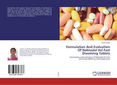 Formulation And Evaluation Of Nebivolol Hcl Fast Dissolving Tablets kitap kapağı