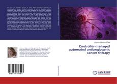 Copertina di Controller-managed automated antiangiogenic cancer therapy