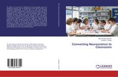 Bookcover of Connecting Neuroscience to Classrooms