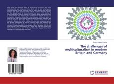 Copertina di The challenges of multiculturalism in modern Britain and Germany
