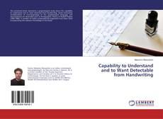 Capability to Understand and to Want Detectable from Handwriting kitap kapağı