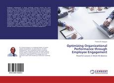 Bookcover of Optimizing Organizational Performance through Employee Engagement