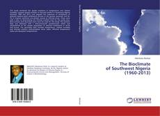 Bookcover of The Bioclimate of Southwest Nigeria (1960-2013)