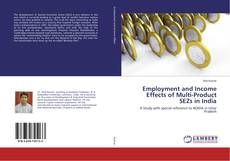 Couverture de Employment and Income Effects of Multi-Product SEZs in India