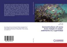 Concentrations of some trace metals in water, sediments & 2 cyprinidae kitap kapağı