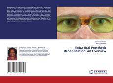 Buchcover von Extra Oral Prosthetic Rehabilitation- An Overview