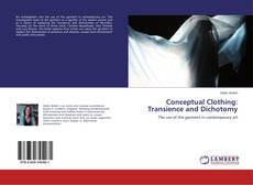 Bookcover of Conceptual Clothing: Transience and Dichotomy