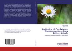Capa do livro de Application of Clay Polymer Nanocomposite as Drug Delivery Vehicle