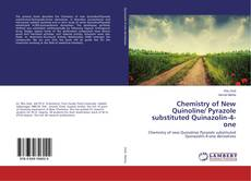 Bookcover of Chemistry of New Quinoline/ Pyrazole substituted Quinazolin-4-one
