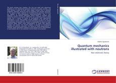 Portada del libro de Quantum mechanics illustrated with neutrons