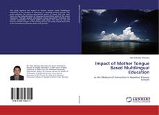 Copertina di Impact of Mother Tongue Based Multilingual Education