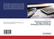 Bookcover of Contrarian Investment Strategy: A Study on Chittagong Stock Exchange