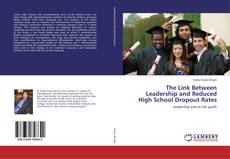 Couverture de The Link Between Leadership and Reduced High School Dropout Rates
