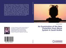 Capa do livro de An Examination of the New Protection from Abuse System in Saudi Arabia