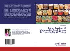 Bookcover of Buying Practices of Consumable Goods Among Low Income Group Women