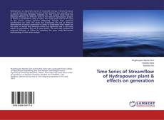 Bookcover of Time Series of Streamflow of Hydropower plant & effects on generation