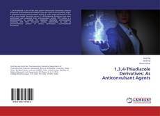 Bookcover of 1,3,4-Thiadiazole Derivatives: As Anticonvulsant Agents