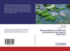 Обложка Bioremediation of Different Contaminants by Aquatic Organisms