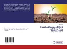 Bookcover of Glass Fertilizers and Plant Nutrition: New Formulations