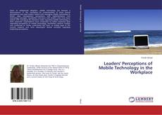 Bookcover of Leaders' Perceptions of Mobile Technology in the Workplace