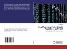 Portada del libro de Can Monetary Policy Create Asset Price Bubbles?
