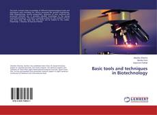 Bookcover of Basic tools and techniques in Biotechnology