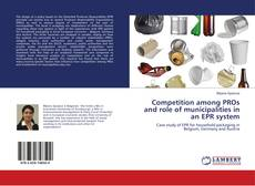 Bookcover of Competition among PROs and role of municipalities in an EPR system