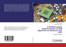 Buchcover von A Multithreading Implementation of RSA Algorithm on Multicore and GPU