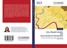 Orta Ölçekli Kentler İçin Arazi Kullanım Planlaması的封面