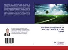 Bookcover of William Golding's Lord of the Flies: A critical study Project