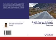 Copertina di English Teachers' Reflectivity Enhanced Through Action Research