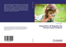 Bookcover of Acquisition of Negation by Yemeni-Taizzi Children