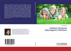 Couverture de Pediatric Orofacial Odontogenic Infections