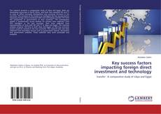 Capa do livro de Key success factors impacting foreign direct investment and technology