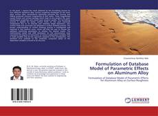 Bookcover of Formulation of Database Model of Parametric Effects on Aluminum Alloy