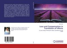 Bookcover of Loss and Compensation in Translation of Idioms