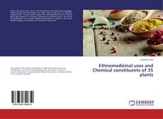 Couverture de Ethnomedicinal uses and Chemical constituents of 35 plants