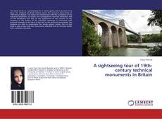 Capa do livro de A sightseeing tour of 19th-century technical monuments in Britain
