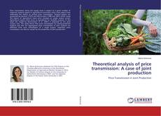 Обложка Theoretical analysis of price transmission: A case of joint production