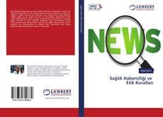 Bookcover of Sağlık Haberciliği ve Etik Kuralları